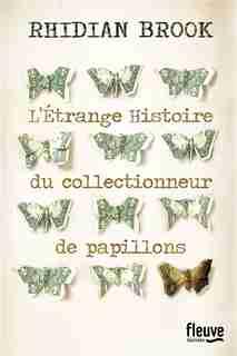 L'étrange Histoire Du Collectionneur De Papillons de Rhidian Brook