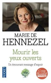 MOURIR LES YEUX OUVERTS