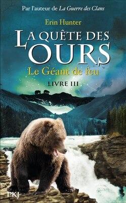 Book Quête des ours tome 3 le géant de feu by Erin Hunter