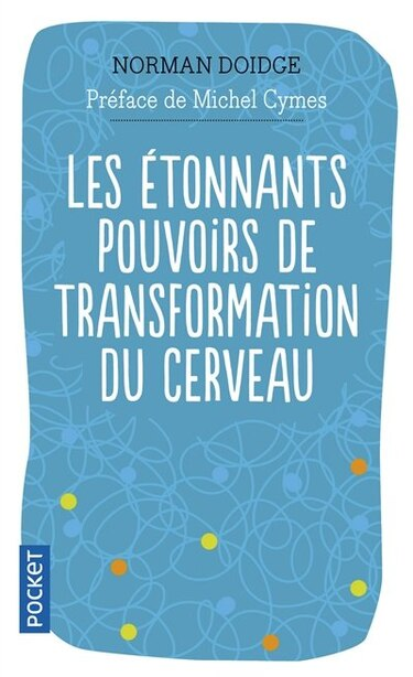 ETONNANTS POUVOIRS TRANSFORMAT.CERVEAU by Norman Doidge