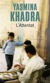 ATTENTAT -L' -NE de Yasmina Khadra