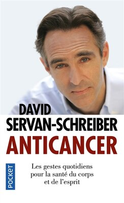 Book ANTICANCER -GESTES QUOTIDIENS POUR... by David Servan-Schreiber