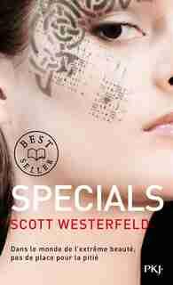 Uglies Tome 3: Specials de Scott Westerfeld