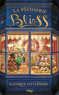 La patisserie Bliss tome 1