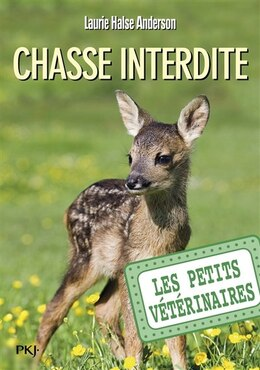 Book PETITS VETERINAIRES T08 -CHASSE INTERD. by Laurie Halse Anderson