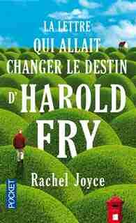 La lettre qui allait changer le destin d' Harold Fry by Rachel Joyce