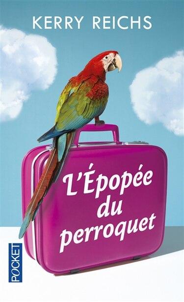 L'épopée du perroquet de Kerry Reichs