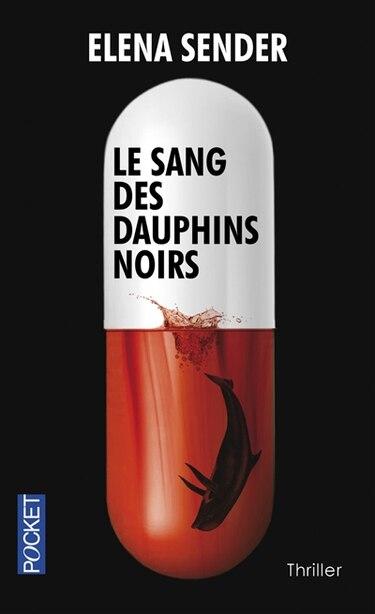 Le sang des dauphins noirs de Elena Sender