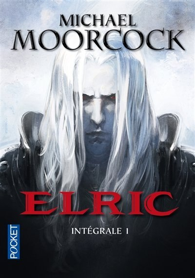 Elric intégrale by MICHAEL MOORCOCK