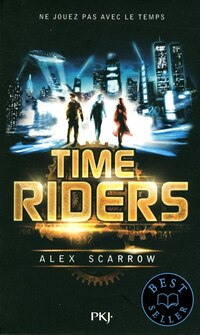 Time riders tome 1