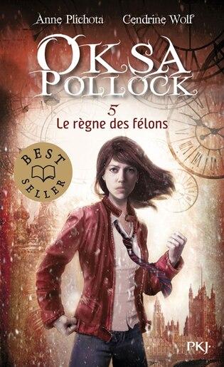 Oksa Pollock tome 5 règne des félons by Anne Plichota