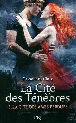 Book La cité des ténèbres tome 5 les âmes perdues by Cassandra Clare