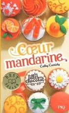Les filles au chocolat tome 3 Cœur mandarine