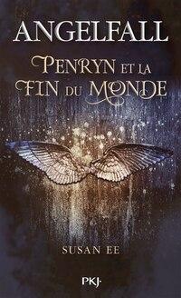 AngelFall tome 1 Penryn et la fin du monde