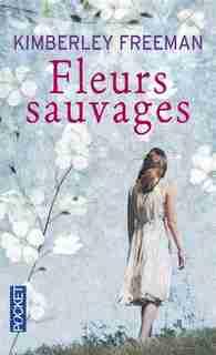 Fleurs sauvages by Kimberley Freeman