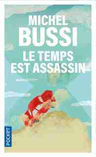 Le temps est assassin by Michel Bussi