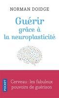 Guérir Grâce À La Neuroplasticite