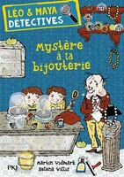 Léo & Maya, Vol. 7. Mystère à la bijouterie
