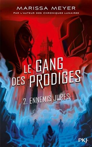 LE GANG DES PRODIGES - TOME 2 de Marissa Meyer