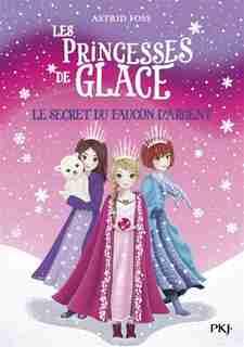 LES PRINCESSES DE GLACE TOME 1 THE SILVER SECRET de ASTRID FOSS