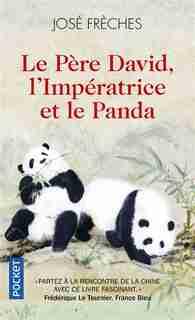 LE PERE DAVID, L'IMPERATRICE ET LE PANDA de Jose Freches