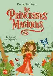Les Princesses Magiques Tome 7: Le Trésor De La Jungle de Paula Harrison
