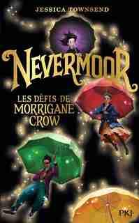 NEVERMOOR TOME 1 LES DÉFIS DE MORRIGANE CROW de Jessica Townsend