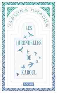 LES HIRONDELLES DE KABOUL de Yasmina Khadra