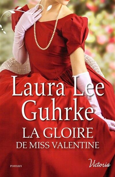 GLOIRE DE MISS VALENTINE by Laura Lee Guhrke