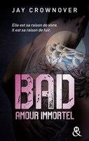 Bad 4 amour immortel