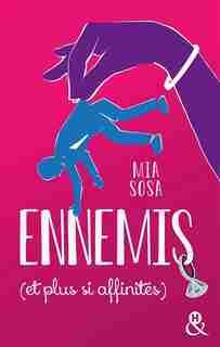 Ennemis (et plus si affinites) by Mia Sosa