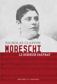 Moreschi, le dernier castrat