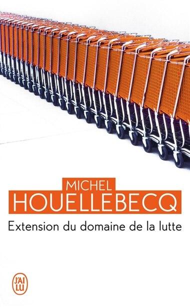 L'extension du domaine de la lutte de MICHEL HOUELLEBECQ