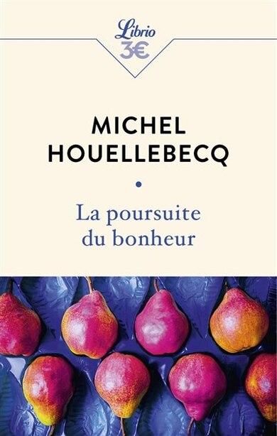 La Poursuite Du Bonheur de MICHEL HOUELLEBECQ