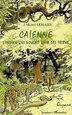 Caienne l'indien qui voulait  réunir les tribus by LEMAIRE J-MICHEL