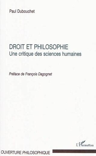 Droit et philosophie - une critique des sciences humaines de Paul Dubouchet