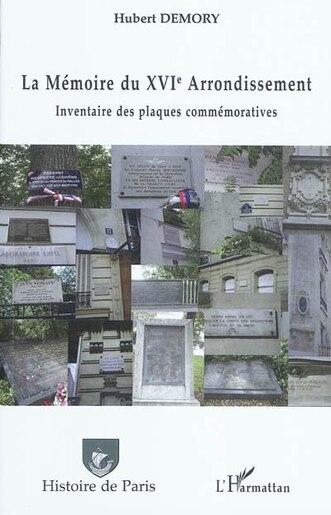 La mémoire du xvie arrondissement - inventaire des plaques c by Hubert Demory