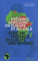 Présence africaine en europe et au-delÀ - african presence i