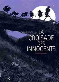 CROISADE DES INNOCENTS by Chloé Cruchaudet