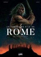 Le TROISIEME FILS DE ROME T04 -LE: César et Vercingétorix
