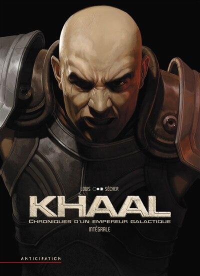 Khaal chroniques d'un empereur galact. by Louis