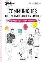 Communiquer avec bienveillance en famille : le guide pratique po