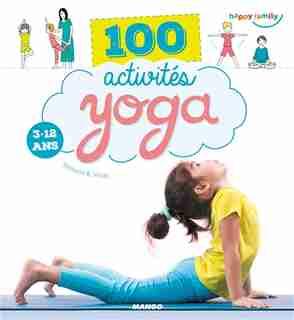 100 activités yoga 3-12 ans by Shobana R. Vinay