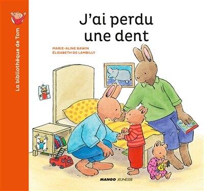 J'ai Perdu Une Dent de Marie-aline Bawin