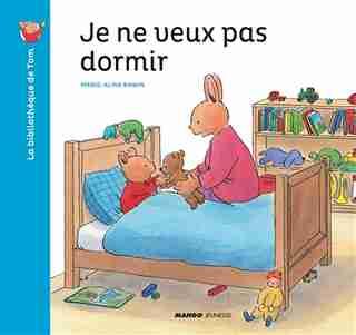 Je Ne Veux Pas Dormir de Marie-aline Bawin