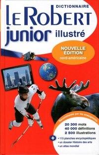 Dictionnaire Le Robert junior illustré nouvelle édition nord-américaine