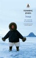 Imaqa une aventure au Groenland