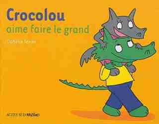 Crocolou aime faire le grand by Ophélie Texier
