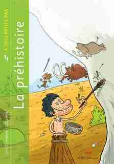 La Préhistoire à très petits pas by Colette Swinnen