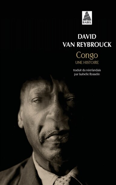 Congo  Une Histoire by David Van Raybrouck